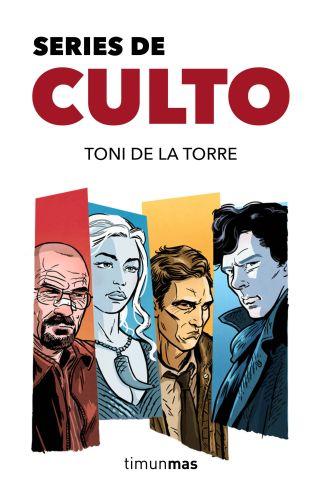 Libro Series de Culto - Toni de la Torre - Timunmas