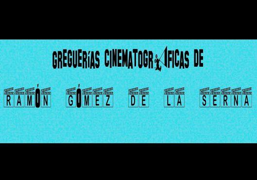 Greguerías-Cine-Gomez de la Serna